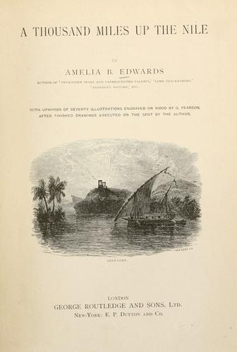 A thousand miles up the Nile by Amelia Ann Blandford Edwards