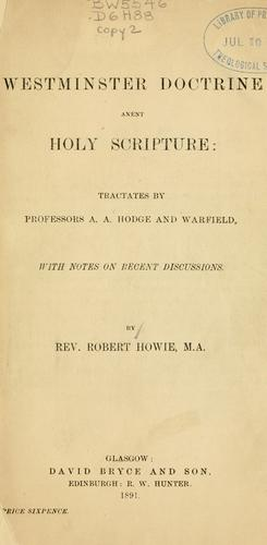 Westminster doctrine anent holy scripture by Robert Howie