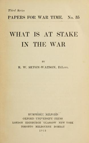 What is at stake in the war by R. W. Seton-Watson