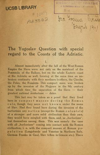 The Yugoslav question with special regard to the coasts of the Adriatic by M. Miholjevic