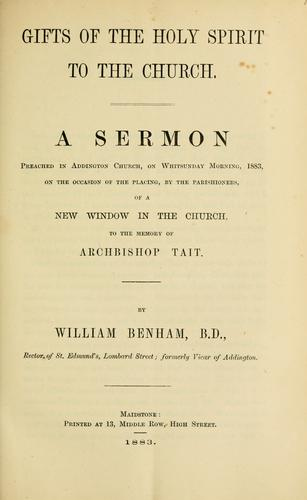Gifts of the holy spirit to the church by William Benham