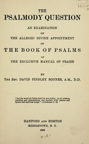 The Psalmody question by David Findley Bonner