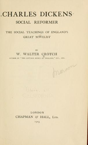 Charles Dickens, social reformer by W. Walter Crotch