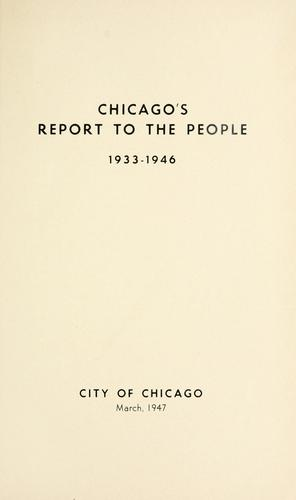 Chicago's report to the people, 1933-1946 by Chicago (Ill.)