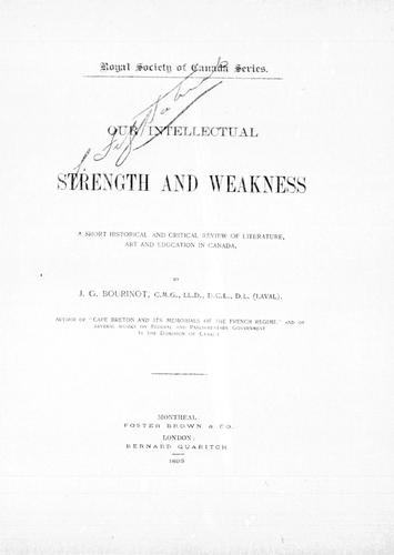 Our intellectual strength and weakness by Bourinot, John George Sir