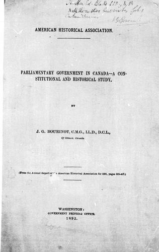 Parliamentary government in Canada by Bourinot, John George Sir