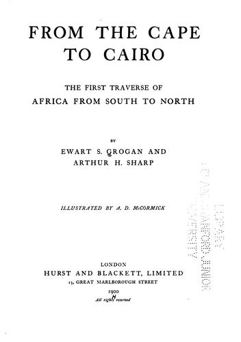 From the Cape to Cairo by Ewart Scott Grogan