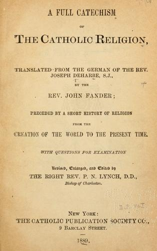 A full catechism of the Catholic religion by Joseph Deharbe