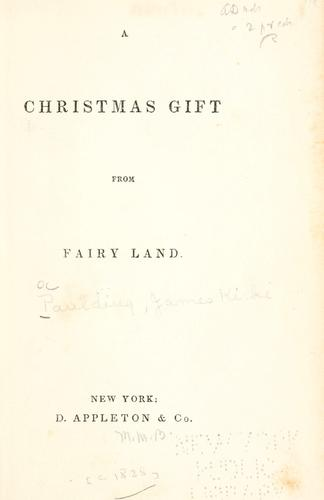 A gift from fairy land by Paulding, James Kirke