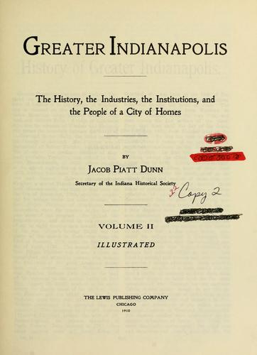 Greater Indianapolis by Dunn, Jacob Piatt