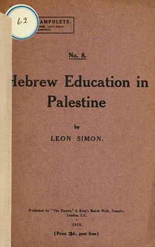 Hebrew education in Palestine by Leon Simon