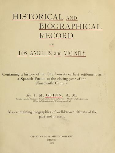Historical and biographical record of Los Angeles and vicinity by James Miller Guinn