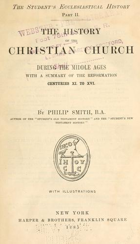 The history of the Christian Church by Philip Smith