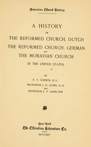 A history of the Reformed Church, Dutch, The Reformed Church, German, and the Moravian Church in the United States