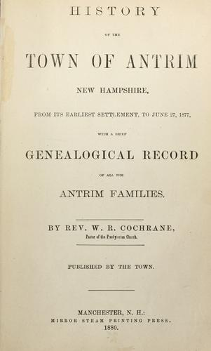 History of the town of Antrim, New Hampshire by W. R. Cochrane