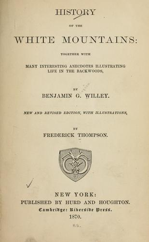 History of the White mountains by Benjamin G. Willey