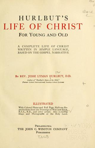 Hurlbut's Life of Christ for young and old.