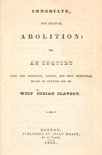 Immediate, not gradual abolition by Elizabeth Coltman Heyrick