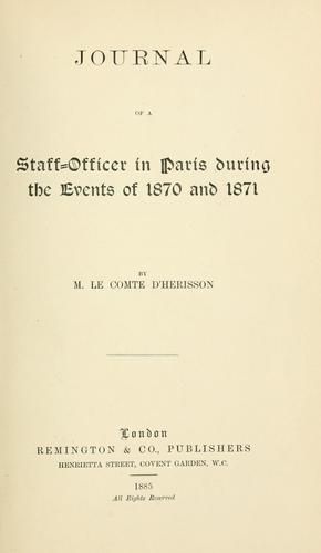 Journal of a staff-officer in Paris during the events of 1870 and 1871 by Hérisson comte d'