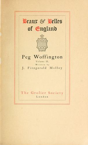 The life and adventures of Peg Woffington by Molloy, J. Fitzgerald